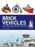 Brick Vehicles - Amazing Air, Land, and Sea Machines to Build