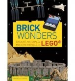 Brick Wonders - Ancient, Natural & Modern Marvels in LEGO