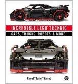 Incredible LEGO Technic - Amazing LEGO Cars, Trucks, and More