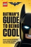 LEGO Batman's Guide To Being Cool