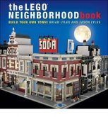 The LEGO Neighborhood Book - Build Your Own Town!